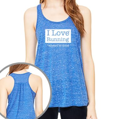 Women's Flowy Racerback Tank | Running Sayings | Ready Set Run Co