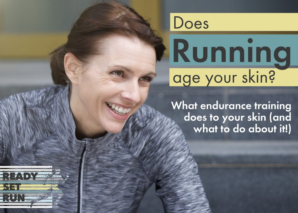 Does Running Age Your Skin? What it does and what to do about it | Ready Set Run Co