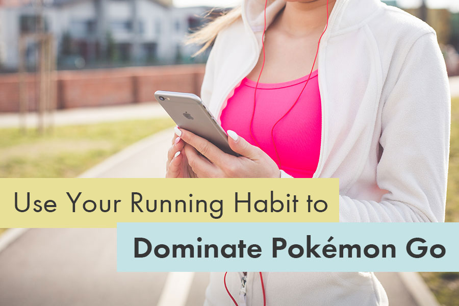 Use Your Running Habit to Dominate Pokémon Go | Ready Set Run Co
